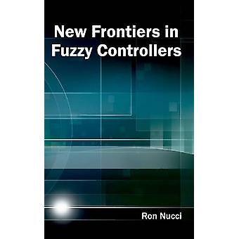 New Frontiers in Fuzzy Controllers by Nucci & Ron