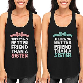 Sisters Matching Tank Tops Gift Idea For Sis - No Better Friend Than A Sister