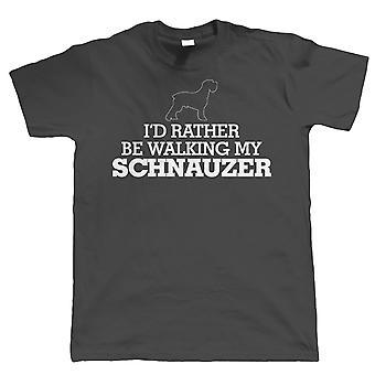 I'd Rather Be Walking My Schnauzer, Mens Funny Tshirt