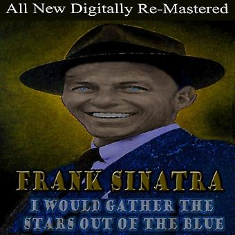 Frank Sinatra - I Would Gather Stars Out of Blue [CD] USA import
