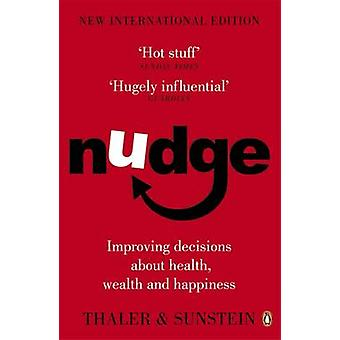 Nudge - Improving Decisions About Health - Wealth and Happiness by Ric