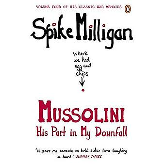 Mussolini - His Part in My Downfall by Spike Milligan - 9780241958124