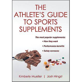 Guide de l'athlète aux compléments de Sports par Kimberly Mueller - Josh Hing
