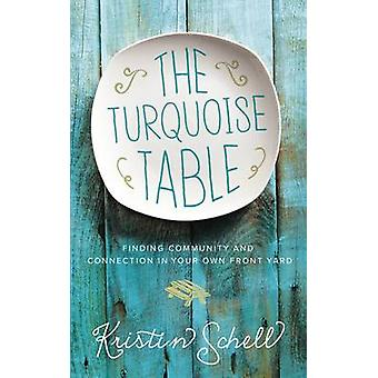 The Turquoise Table - Finding Community and Connection in Your Own Fro