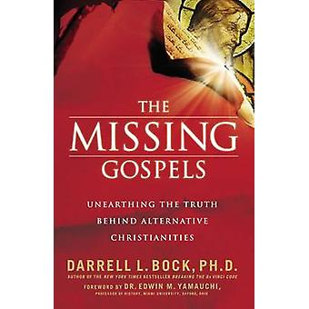 Missing Gospels - Unearthing the Truth Behind Alternative Christianiti