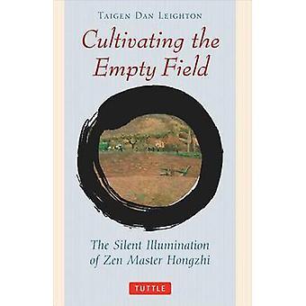 Pflege dem leeren Feld - die Stille Beleuchtung der Zenmeister Ho