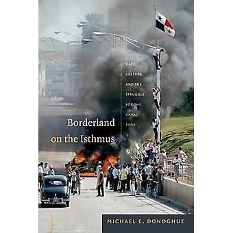 Grenzland auf der Landenge - Rennen - Kultur- und der Kampf um die