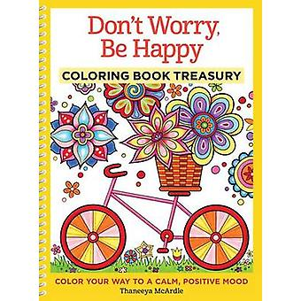 Don't Worry - Be Happy Coloring Book Treasury - Color Your Way to a Ca