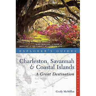 Explorer's Guide Charleston - Savannah & Coastal Islands - A Great Des