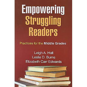 Empowering Struggling Readers - Practices for the Middle Grades by Lei