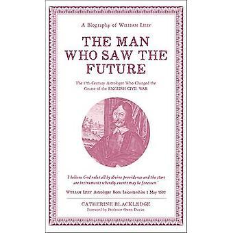 Mannen som såg framtiden - en biografi över William Lilly av Catherine