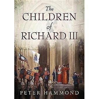 Children Of Richard III by P. Hammond - 9781781556726 Book