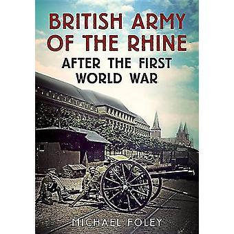 L'armée britannique du Rhin après la première guerre mondiale par Michael Fo
