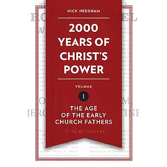 2 -000 Years of Christ's Power Vol. 1 - The Age of the Early Church Fa