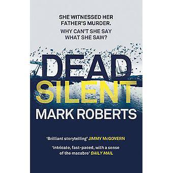 Dead silence par Mark Roberts - livre 9781784082949