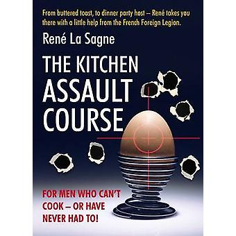 Kitchen Assault Course - For Men Who Can't Cook or Have Never Had to!