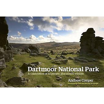 Dartmoor National Park - A Celebration of Its People - Places and Wild