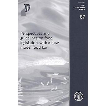 Perspectives and Guidelines on Food Legislation - with a New Model Fo