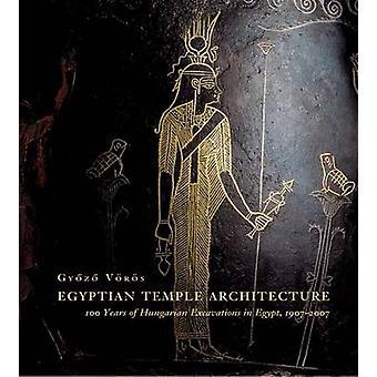 Egyptische tempel architectuur - 100 jaar van Hongaarse opgravingen in E