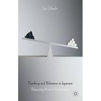 Thanking and Politeness in Japanese Balancing Acts in Interaction by Ohashi & Jun