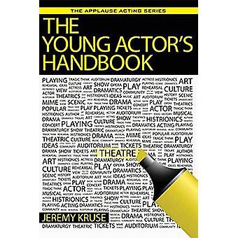 Young Actor s Handbook - the by Jeremy Kruse - 9781495075421 Book