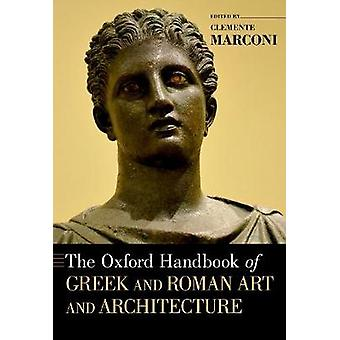 The Oxford Handbook of Greek and Roman Art and Architecture by The Ox