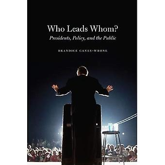 Who Leads Whom?: Presidents, Policy, and the Public (Studies in Communication, Media & Public Opinion)