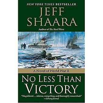 No Less Than Victory: A Novel of World War II