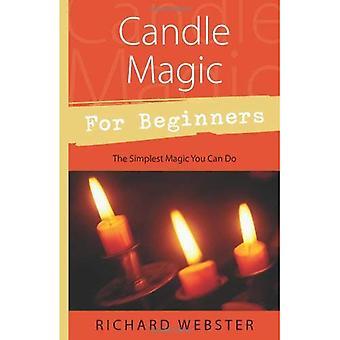 Magic kaars voor Beginners: de eenvoudigste magie die je kunt doen (voor Beginners (Llewellyn))