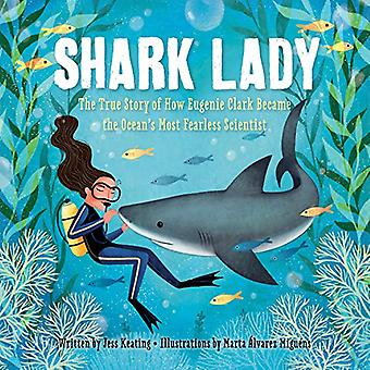 Shark Lady: The Daring Tale of How Eugenie Clark Dove Into History