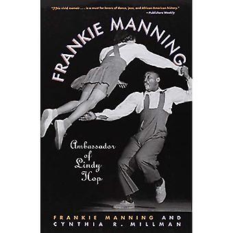 Frankie Manning: Suurlähettiläs Lindy Hop