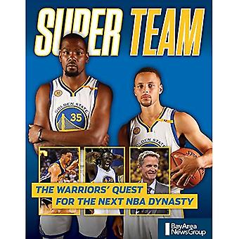 Super Team: The Warriors' Quest for the Next NBA Dynasty