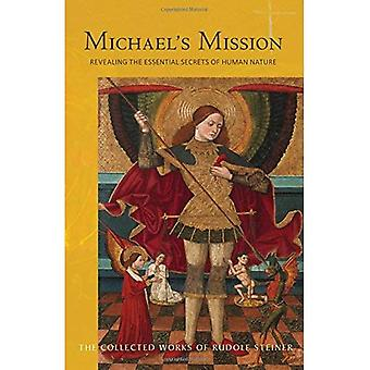 Michael's Mission: Revealing the Essential Secrets of Human Nature (Collected Works)