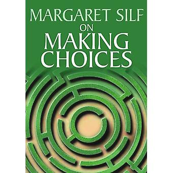 On Making Choices by Margaret Silf - 9780745951331 Book