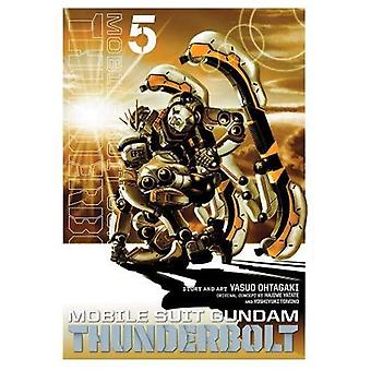 Mobile Suit Gundam Thunderbolt, Vol. 5 (Mobile Suit Gundam Thunderbolt)