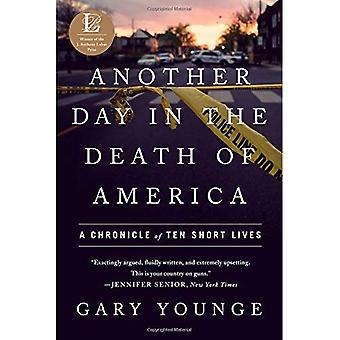 Another Day in the Death of America: A Chronicle of� Ten Short Lives