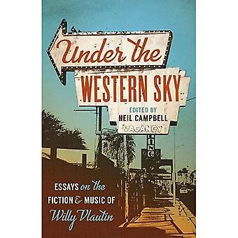 Under the Western Sky: Essays on the Fiction and Music of Willy Vlautin