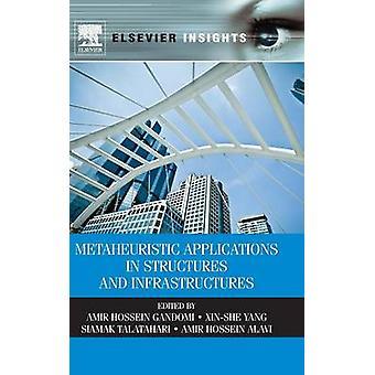 Metaheurística aplicações em estruturas e infra-estruturas por Gandomi & Amir Hossein