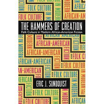 De hamers van creatie volkscultuur in moderne AfricanAmerican fictie door Sundquist & Eric J.