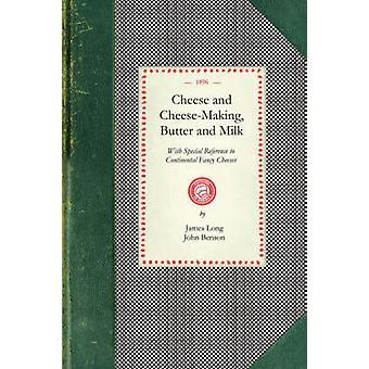 Cheese and CheeseMaking by Benson & John