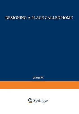 Designing a Place Called Home Reordering the Suburbs by Wentling & James