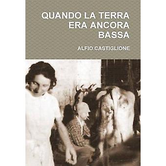 Quando La Terra Era Ancora Bassa by Castiglione & Alfio