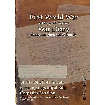 14 Abteilung 41 Infanterie Brigade Kings Royal Rifle Corps 8. Bataillon 18. Mai 1915 30. Juni 1918 erster Weltkrieg Krieg Tagebuch WO9518952 durch WO9518952
