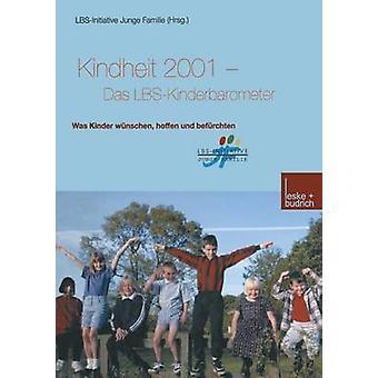 Kindheit 2001 Das LBSKinderbarometer Was Kinder wnschen hoffen und befrchten de LBSInitiative Junge Familie