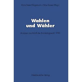 Wahlen und Whler  Analysen aus Anla der Bundestagswahl 1990 by Klingemann & HansDieter
