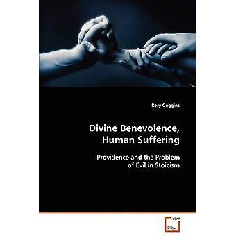 Guddommelige godgørenhed menneskelige lidelser af Goggins & Rory