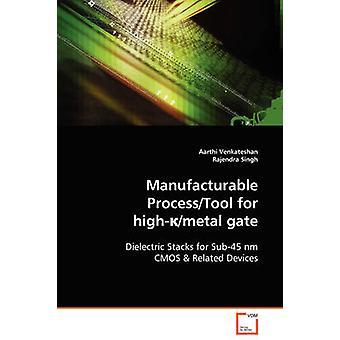 Manufacturable ProcessTool for highmetal gate by Venkateshan & Aarthi