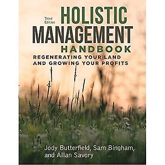 Holistic Management Handbook, tredje upplagan: Regenererande din mark och ökar din vinst