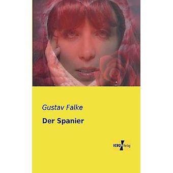 Der Spanier by Falke & Gustav