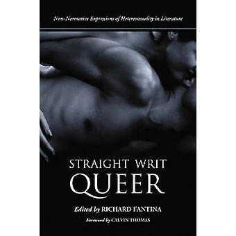 Straight Writ Queer - Non-normative Expressions of Heterosexuality in
